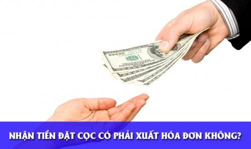 Nhận tiền đặt cọc có phải xuất hóa đơn không?